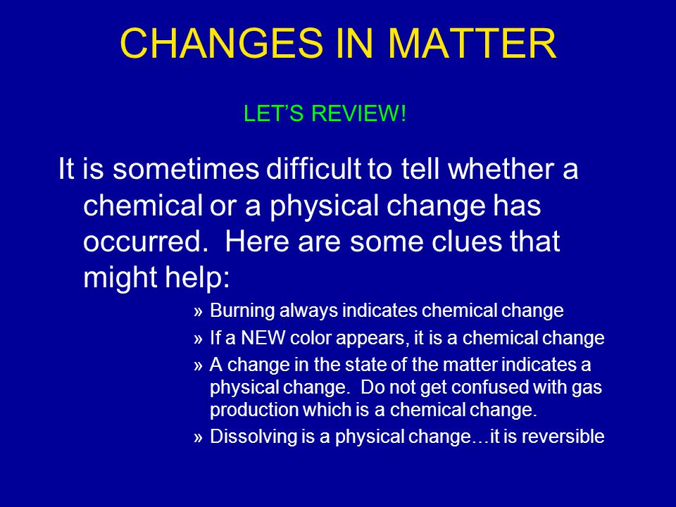 CHANGES IN MATTER LET'S REVIEW!