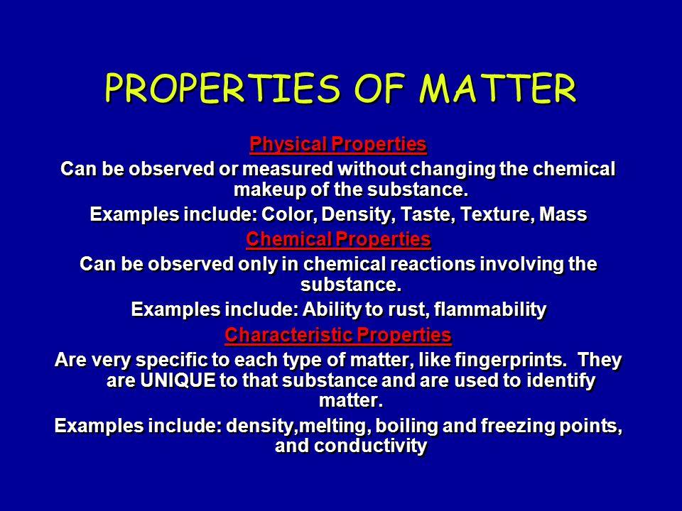 PROPERTIES OF MATTER Physical Properties