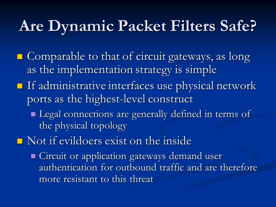 Are Dynamic Packet Filters Safe