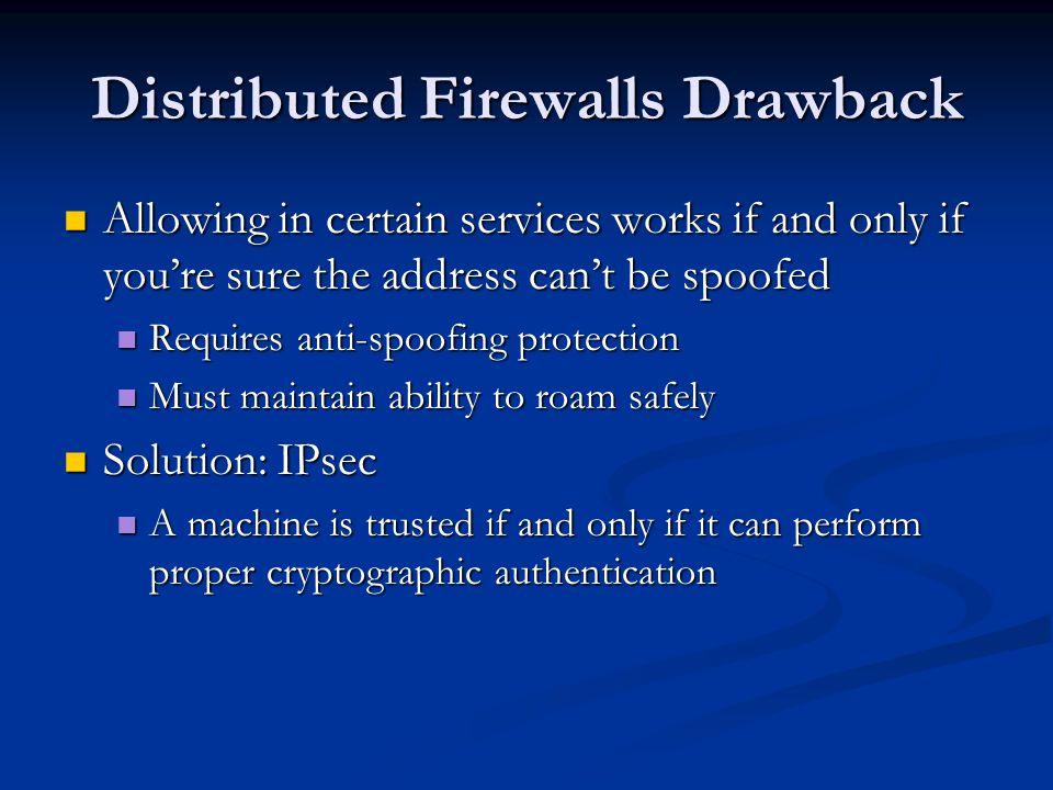 Distributed Firewalls Drawback