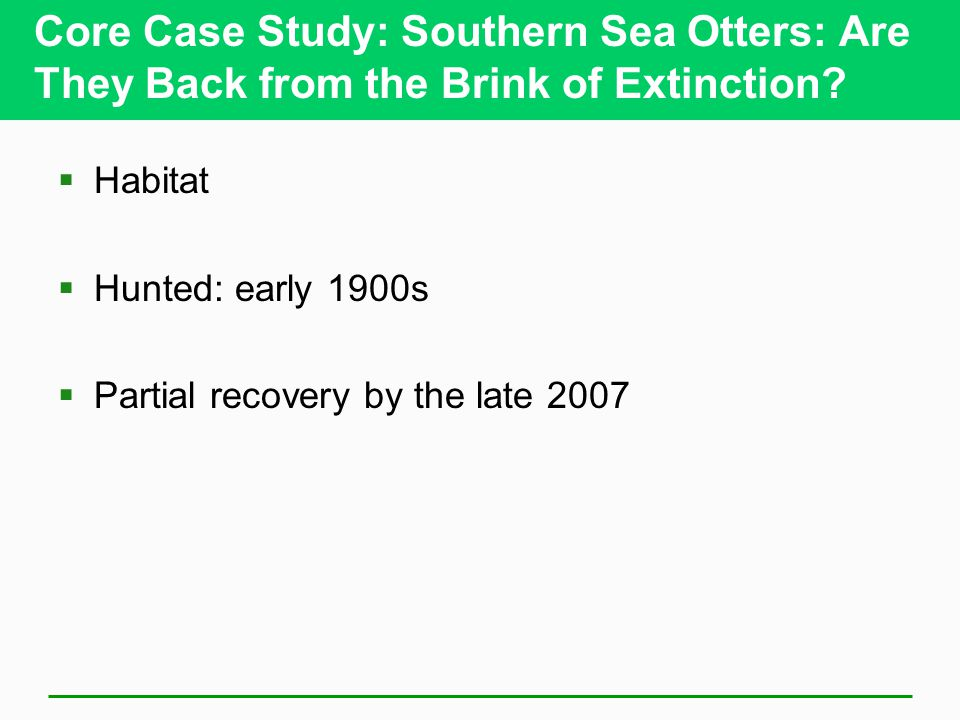 Core Case Study: Southern Sea Otters: Are They Back from the Brink of Extinction