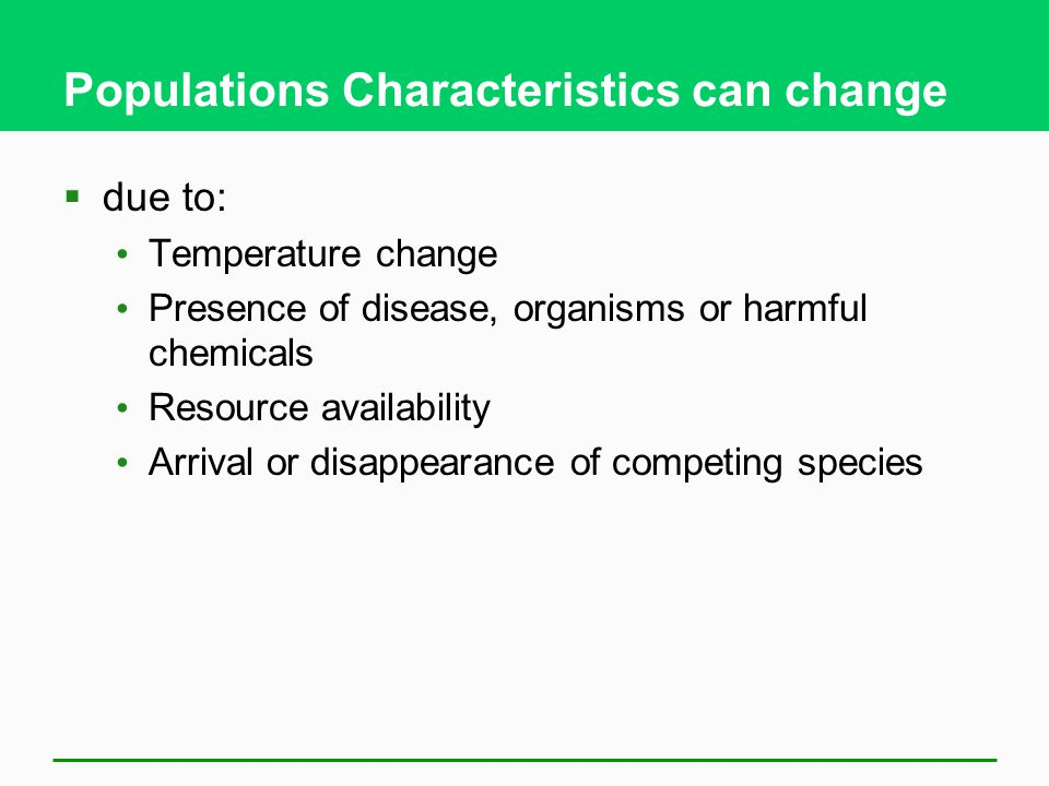 Populations Characteristics can change