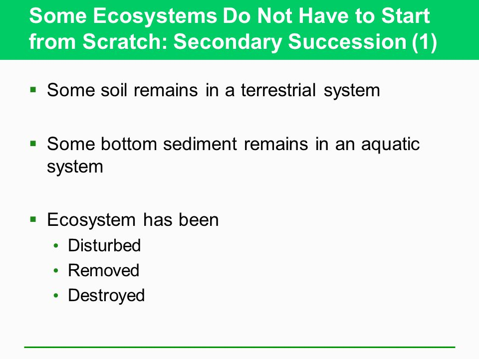 Some Ecosystems Do Not Have to Start from Scratch: Secondary Succession (1)