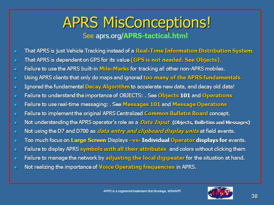 APRS MisConceptions! See aprs.org/APRS-tactical.html