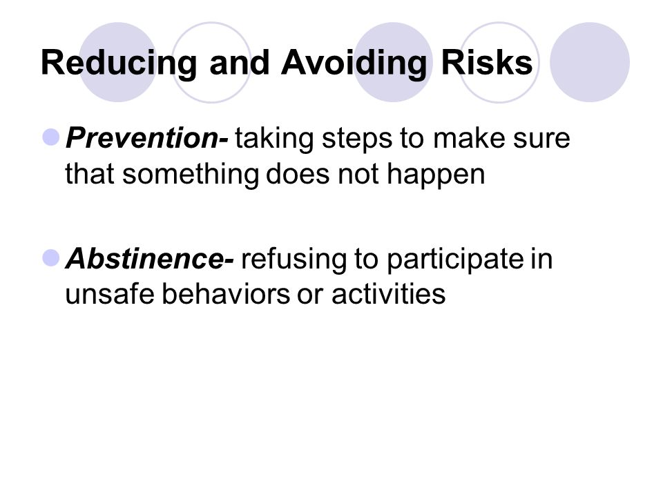 Reducing and Avoiding Risks