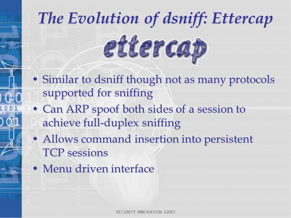 The Evolution of dsniff: Ettercap