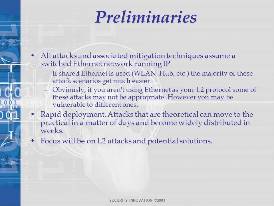 Preliminaries All attacks and associated mitigation techniques assume a switched Ethernet network running IP.