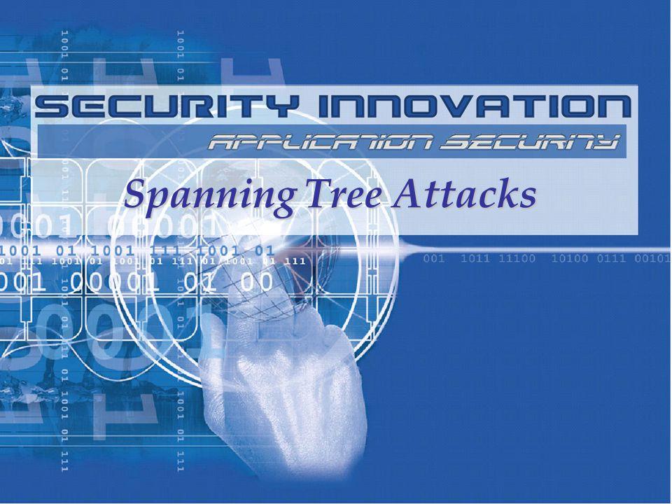 Spanning Tree Attacks