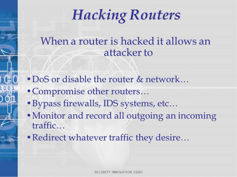 When a router is hacked it allows an attacker to