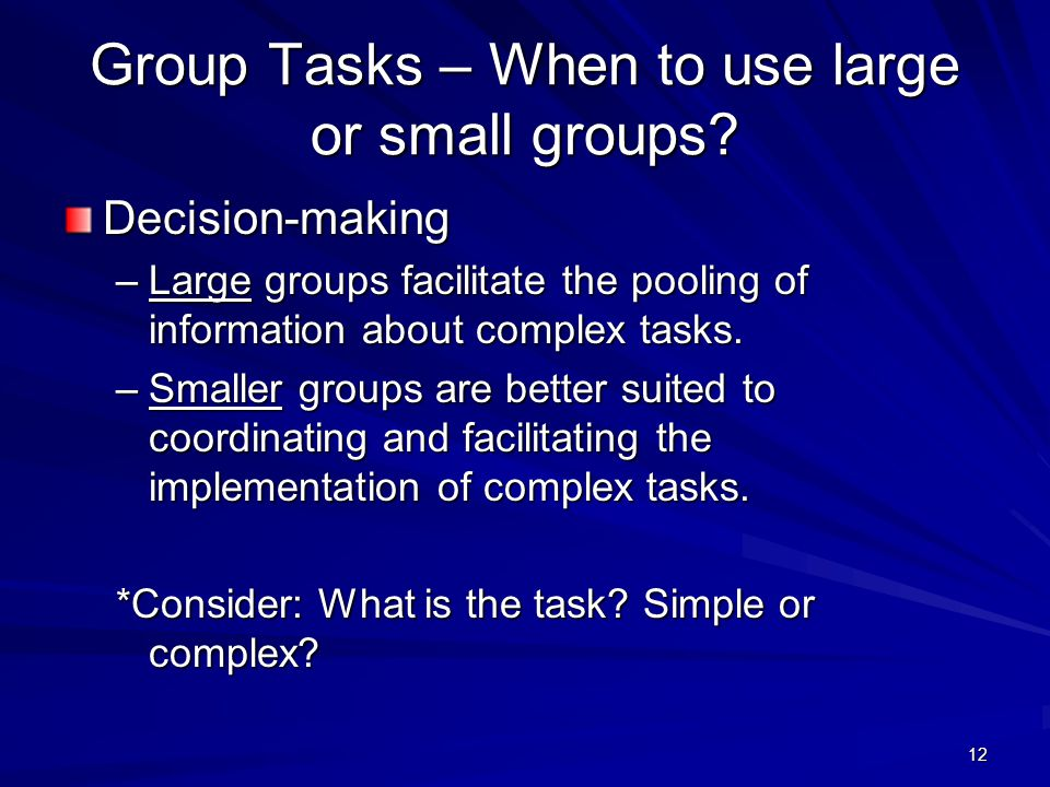 Group Tasks – When to use large or small groups
