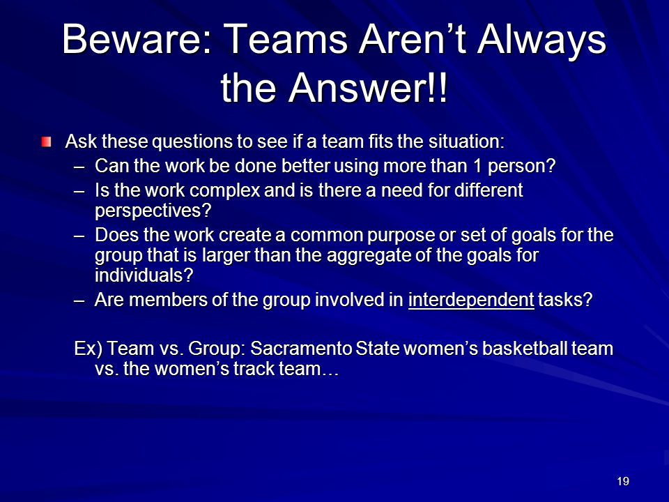 Beware: Teams Aren't Always the Answer!!
