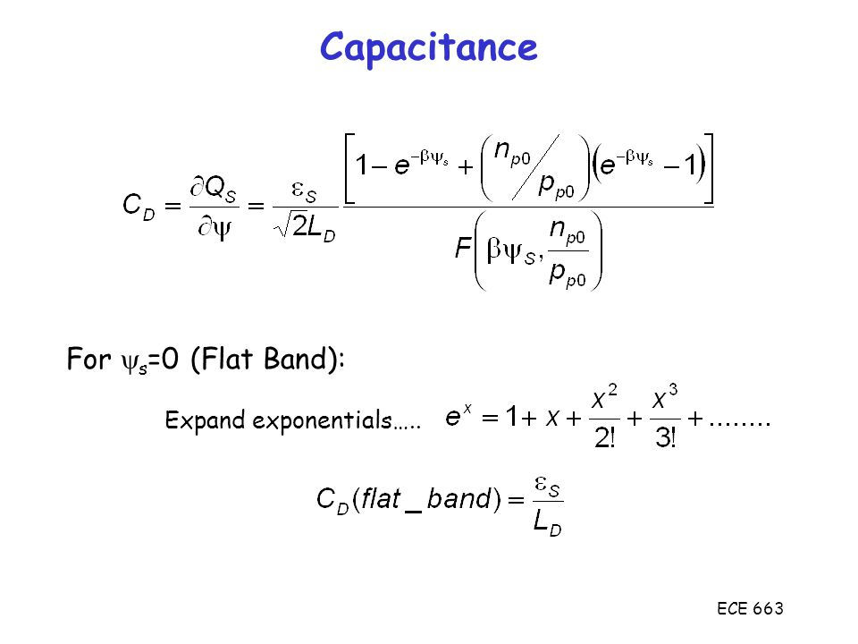 Capacitance For s=0 (Flat Band): Expand exponentials….. ECE 663