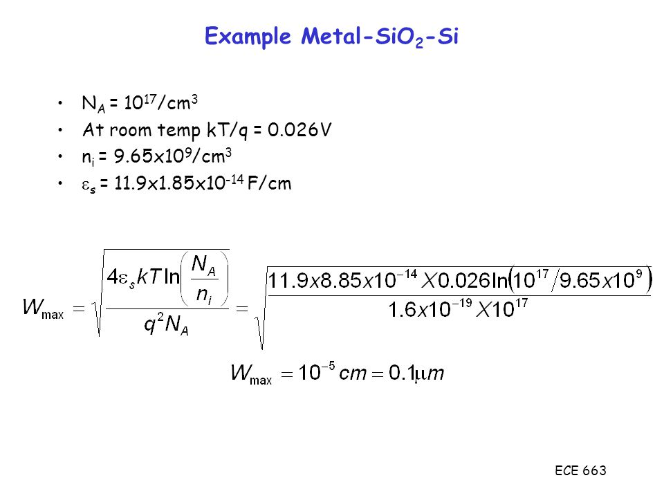 Example Metal-SiO2-Si NA = 1017/cm3 At room temp kT/q = 0.026V