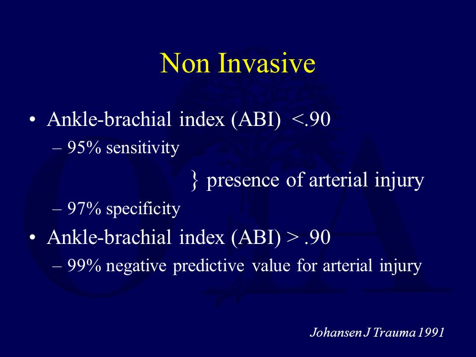 Non Invasive } presence of arterial injury