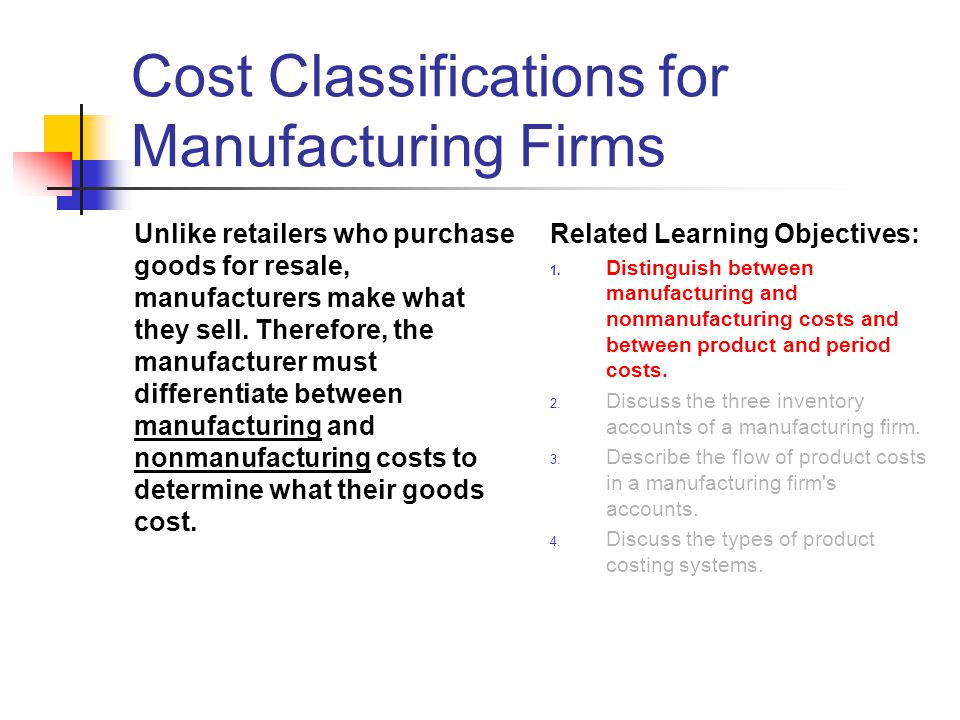 Cost Classifications for Manufacturing Firms