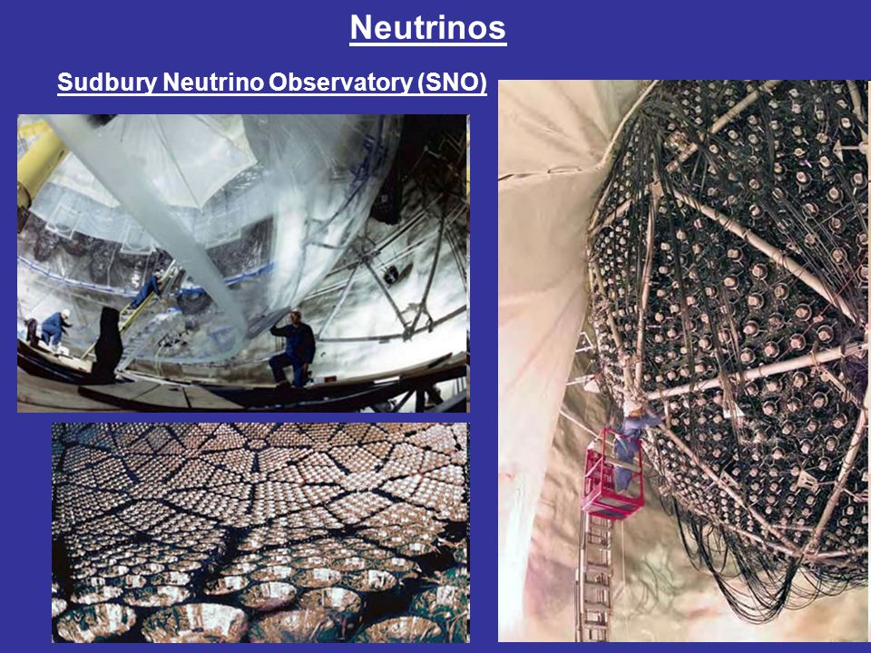 Neutrinos Sudbury Neutrino Observatory (SNO)
