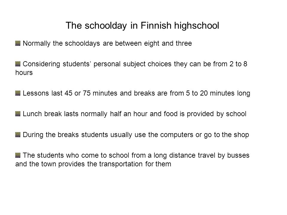 The schoolday in Finnish highschool