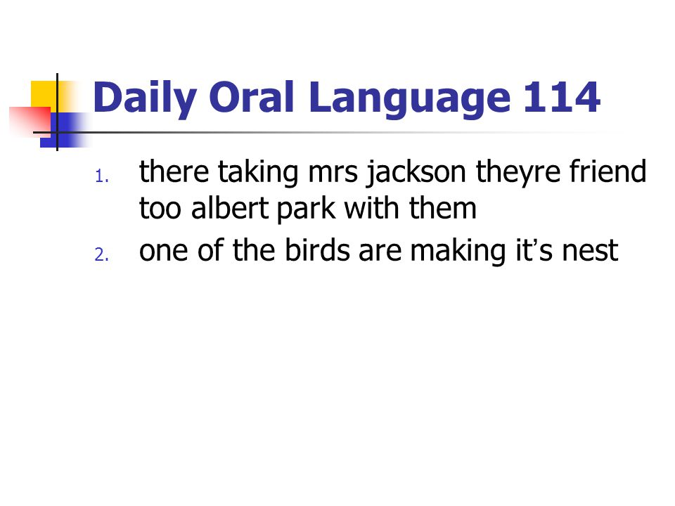 Daily Oral Language 114 there taking mrs jackson theyre friend too albert park with them.