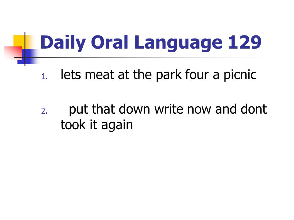 Daily Oral Language 129 lets meat at the park four a picnic