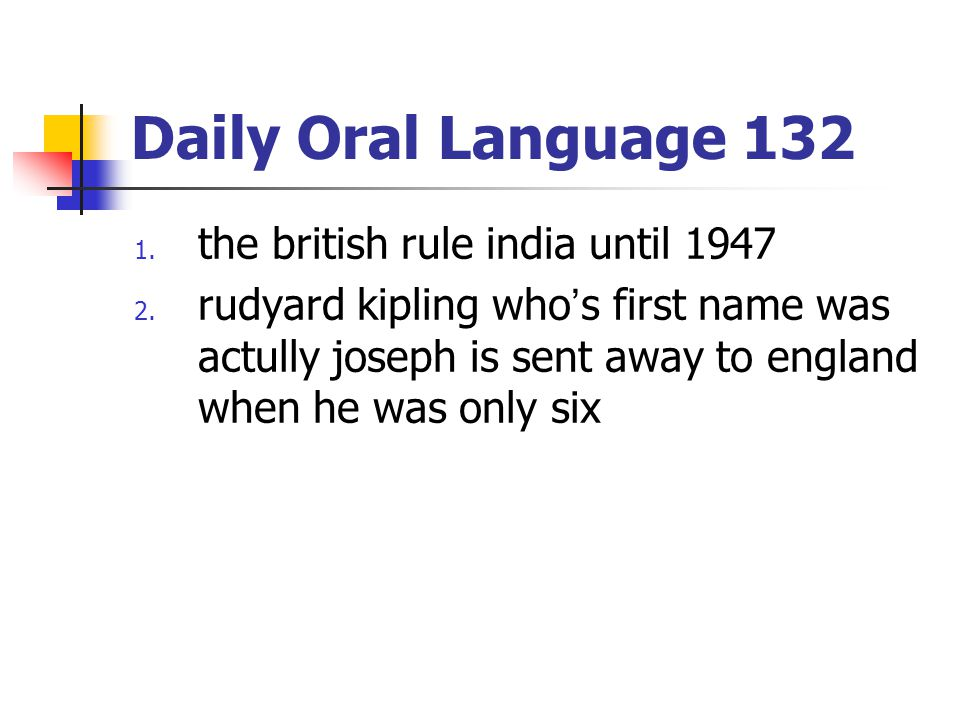 Daily Oral Language 132 the british rule india until 1947