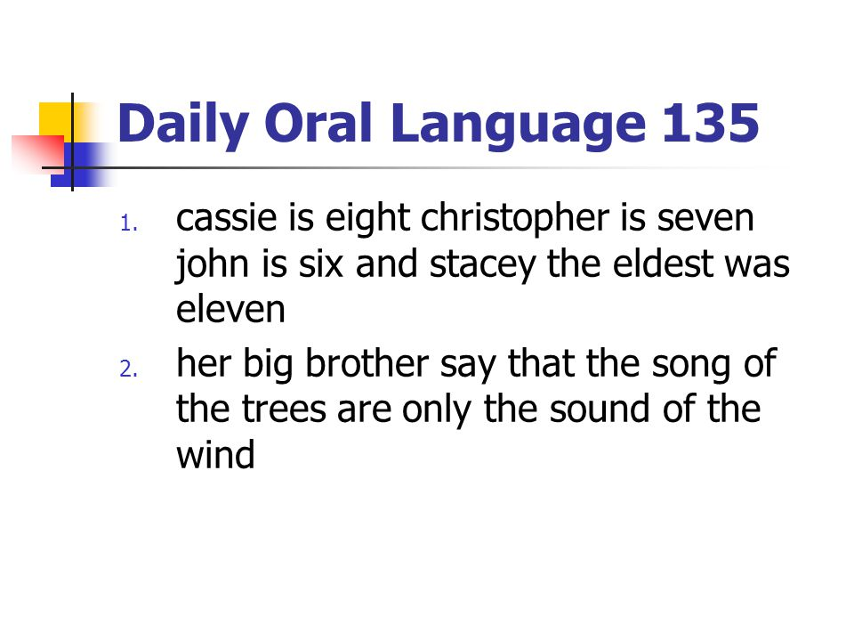 Daily Oral Language 135 cassie is eight christopher is seven john is six and stacey the eldest was eleven.