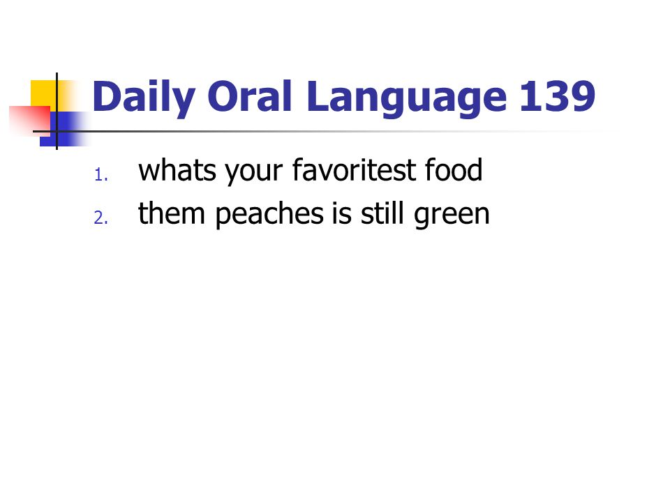 Daily Oral Language 139 whats your favoritest food
