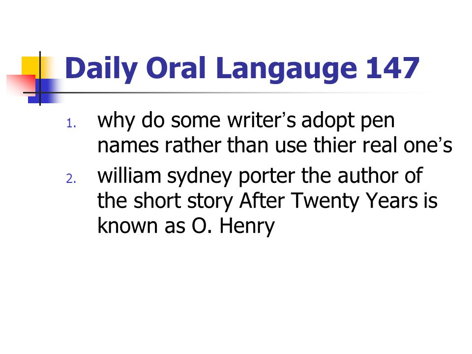 Daily Oral Langauge 147 why do some writer's adopt pen names rather than use thier real one's.