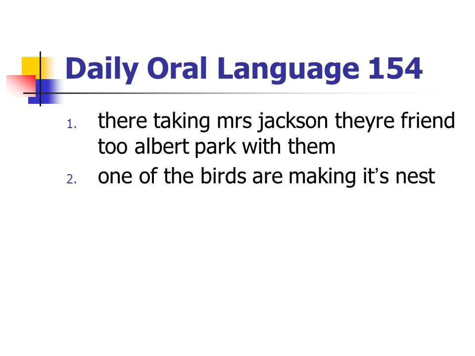 Daily Oral Language 154 there taking mrs jackson theyre friend too albert park with them.