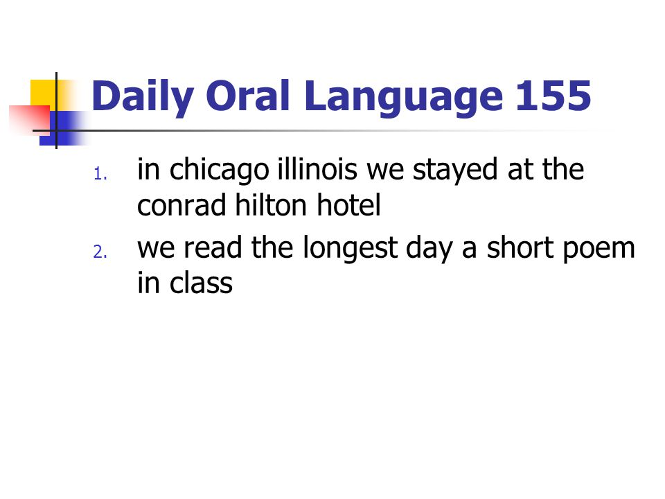 Daily Oral Language 155 in chicago illinois we stayed at the conrad hilton hotel.