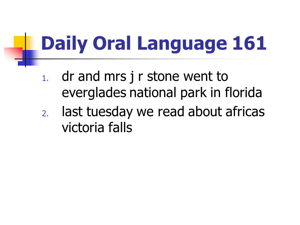 Daily Oral Language 161 dr and mrs j r stone went to everglades national park in florida.