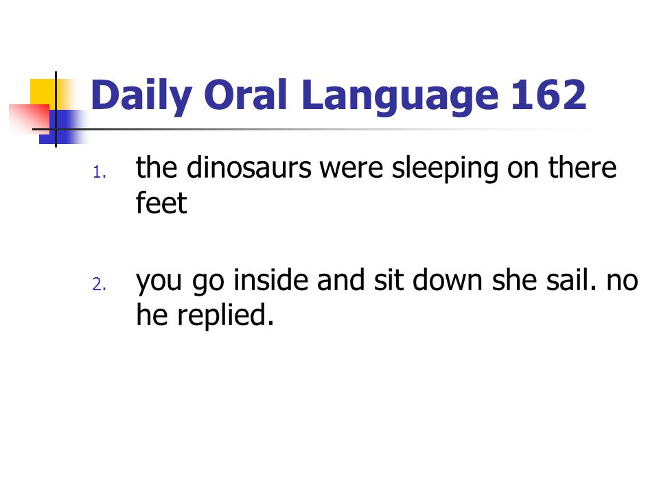 Daily Oral Language 162 the dinosaurs were sleeping on there feet
