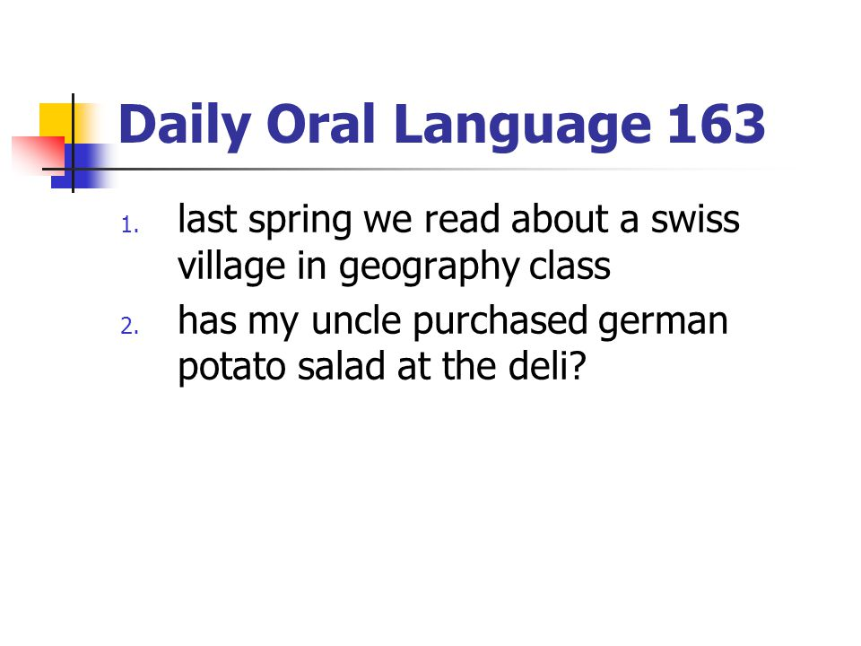 Daily Oral Language 163 last spring we read about a swiss village in geography class.