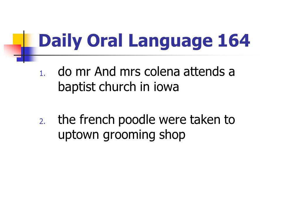 Daily Oral Language 164 do mr And mrs colena attends a baptist church in iowa.