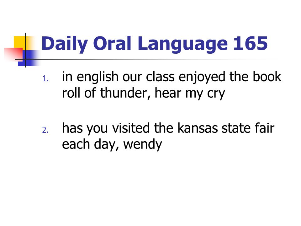 Daily Oral Language 165 in english our class enjoyed the book roll of thunder, hear my cry.