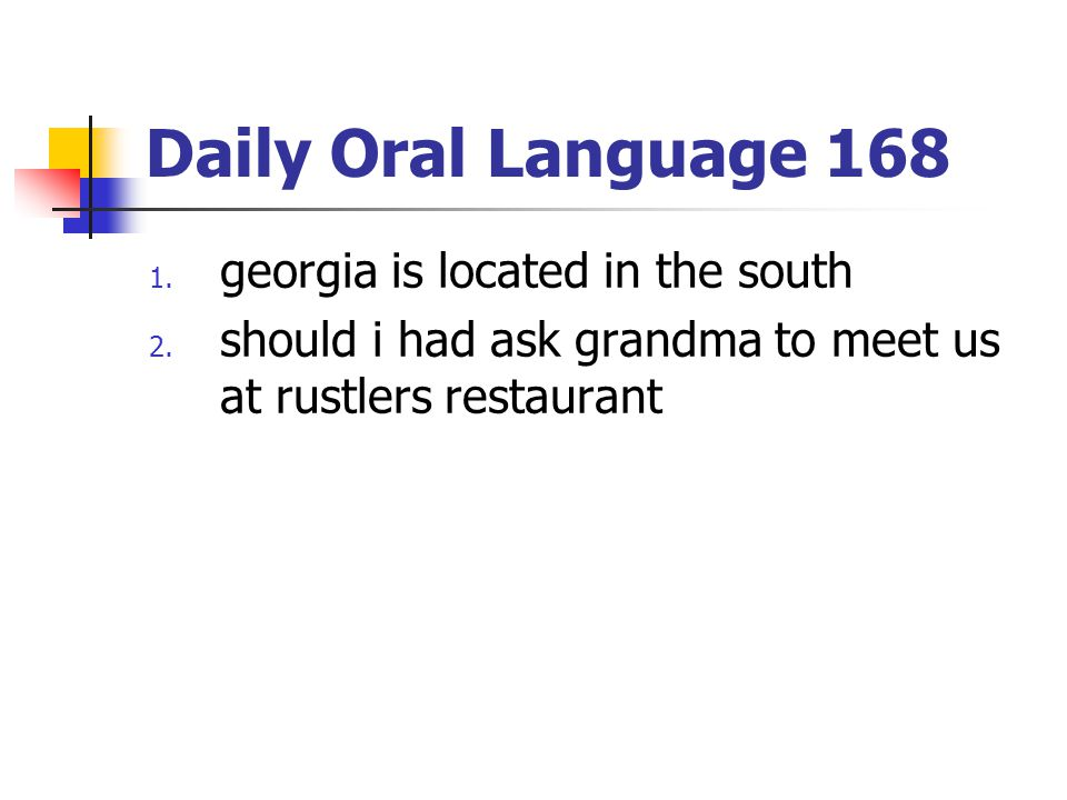 Daily Oral Language 168 georgia is located in the south
