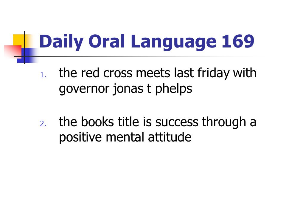 Daily Oral Language 169 the red cross meets last friday with governor jonas t phelps.