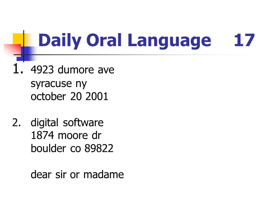 Daily Oral Language 17 1. 4923 dumore ave syracuse ny october 20 2001