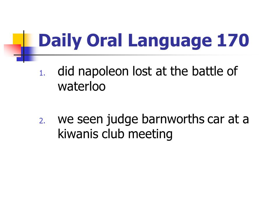 Daily Oral Language 170 did napoleon lost at the battle of waterloo