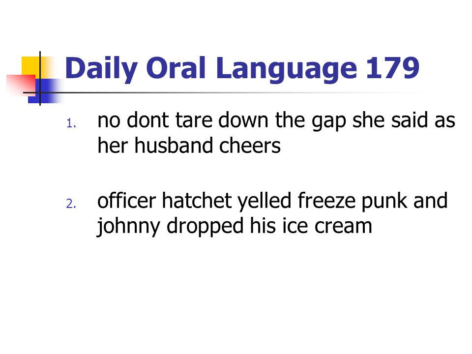 Daily Oral Language 179 no dont tare down the gap she said as her husband cheers.