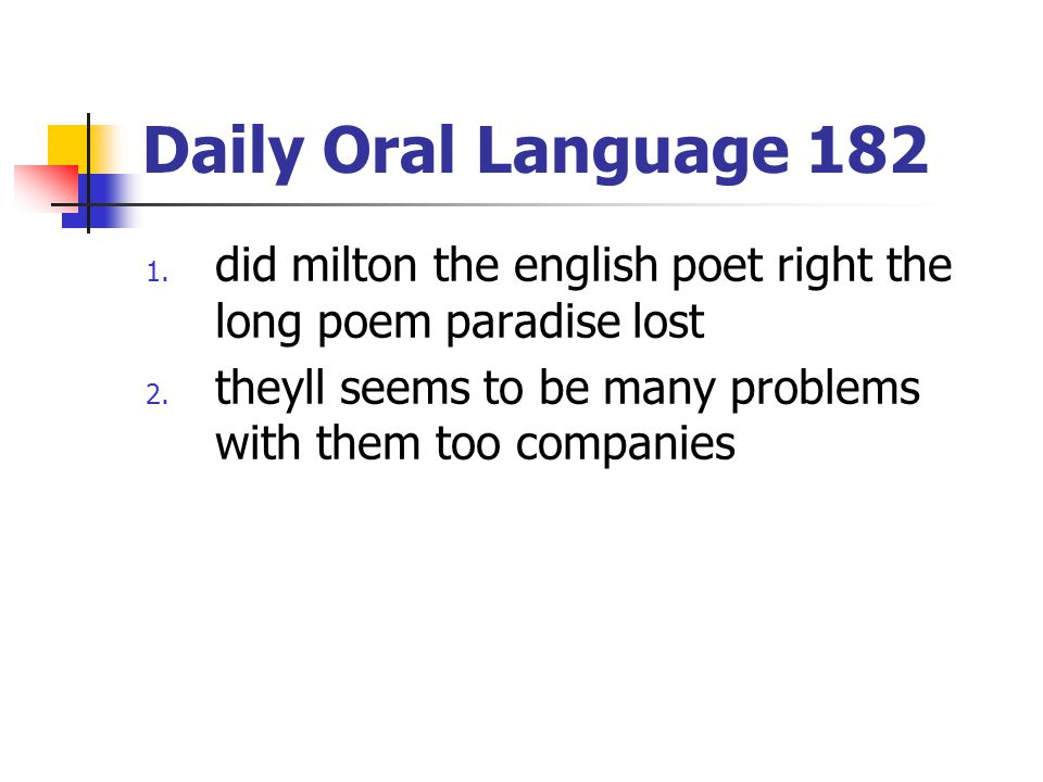 Daily Oral Language 182 did milton the english poet right the long poem paradise lost.