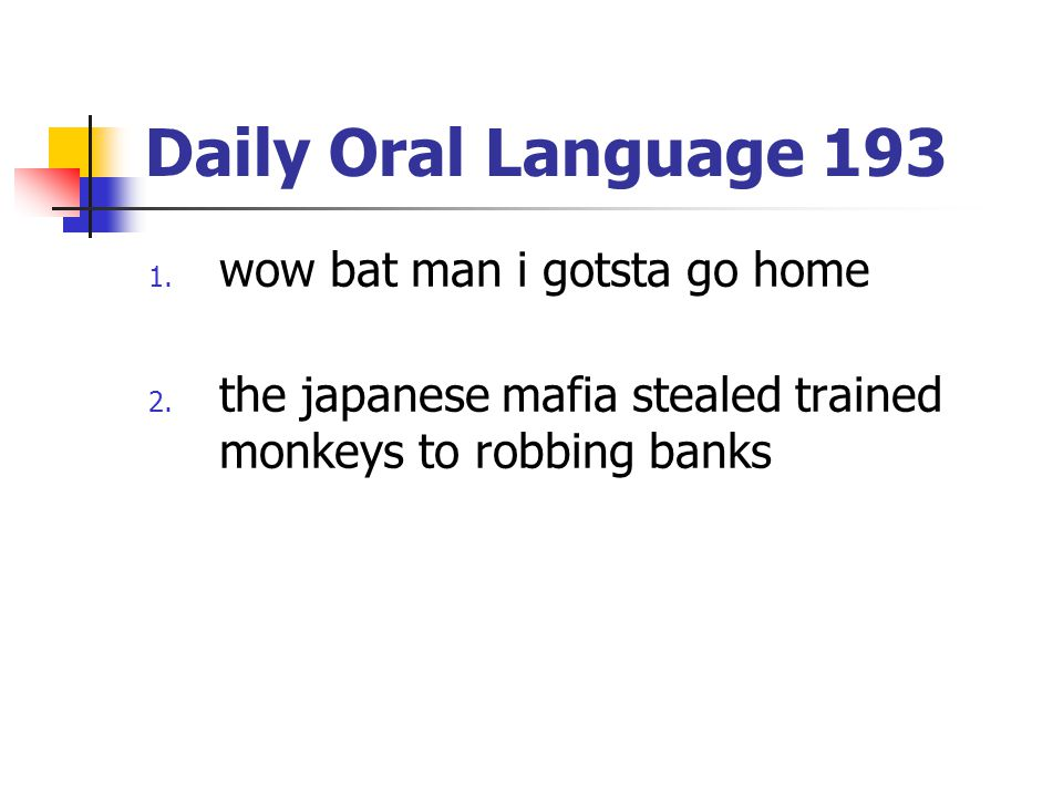 Daily Oral Language 193 wow bat man i gotsta go home