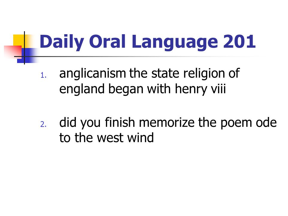 Daily Oral Language 201 anglicanism the state religion of england began with henry viii.
