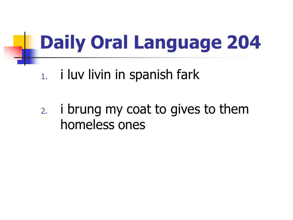 Daily Oral Language 204 i luv livin in spanish fark