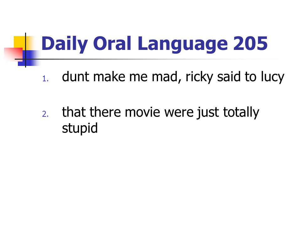 Daily Oral Language 205 dunt make me mad, ricky said to lucy