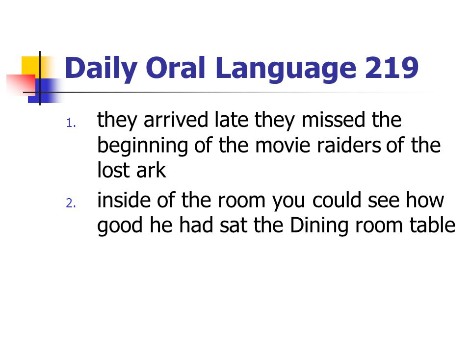 Daily Oral Language 219 they arrived late they missed the beginning of the movie raiders of the lost ark.