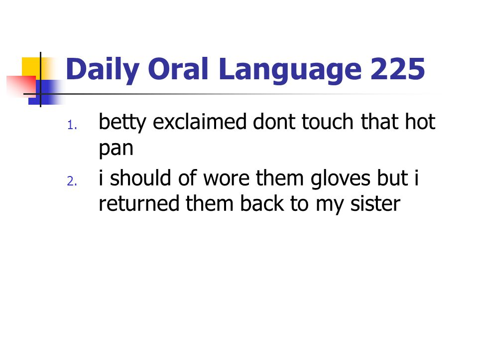 Daily Oral Language 225 betty exclaimed dont touch that hot pan