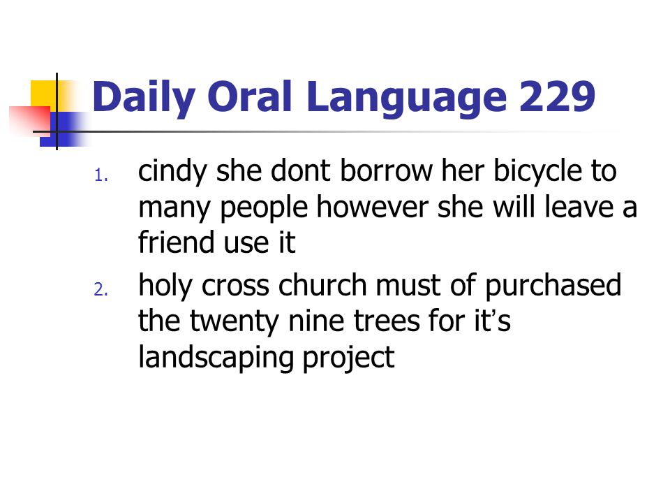 Daily Oral Language 229 cindy she dont borrow her bicycle to many people however she will leave a friend use it.