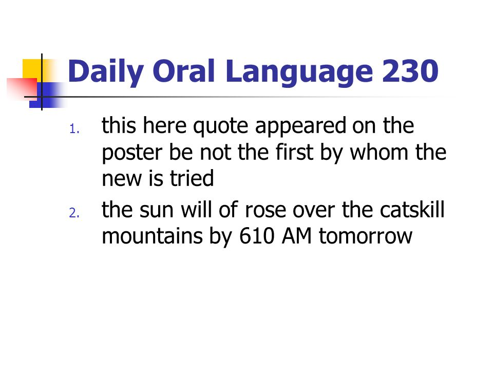 Daily Oral Language 230 this here quote appeared on the poster be not the first by whom the new is tried.