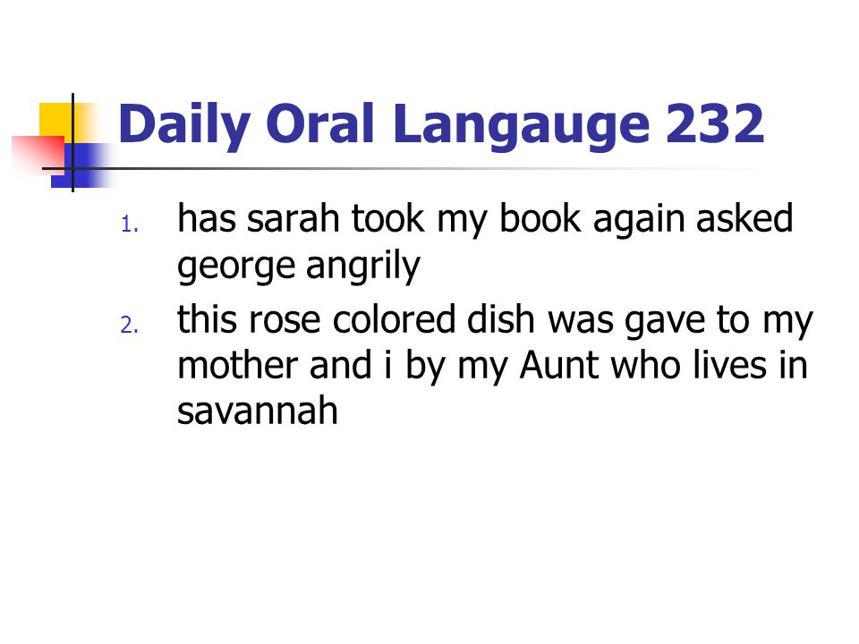 Daily Oral Langauge 232 has sarah took my book again asked george angrily.