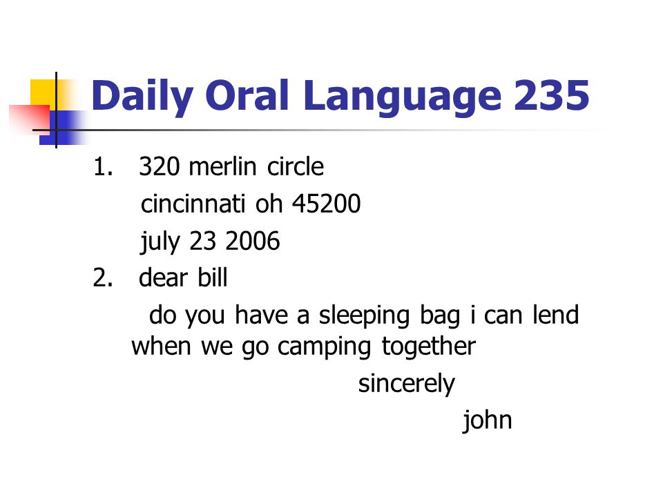Daily Oral Language 235 1. 320 merlin circle cincinnati oh 45200